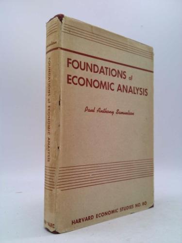 Foundations of Economic Analysis Harvard Economic Studies, Vol. 80 Book Cover