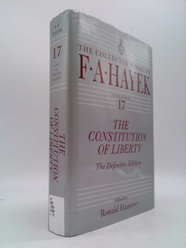 The Constitution of Liberty, 17: The Definitive Edition Book Cover