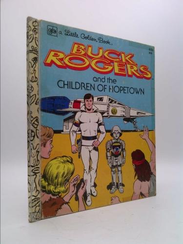 Buck Rogers and the Children of Hopetown (A Little Golden Book)