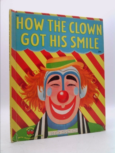How the clown got his smile; (Wonder books)