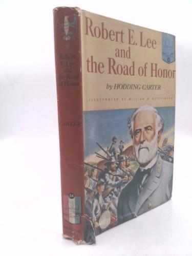 Robert E. Lee and the Road of Honor (Landmark books [54])