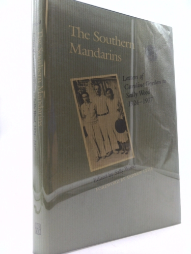 The Southern Mandarins: Letters of Caroline Gordon to Sally Wood, 1924-1937 (Southern Literary Studies) Book Cover