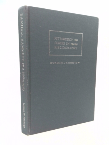Dashiell Hammett, a Descriptive Bibliography (Pittsburgh Series in Bibliography) Book Cover