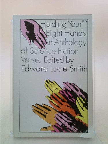 Holding Your Eight Hands; an Anthology of Science Fiction Verse
