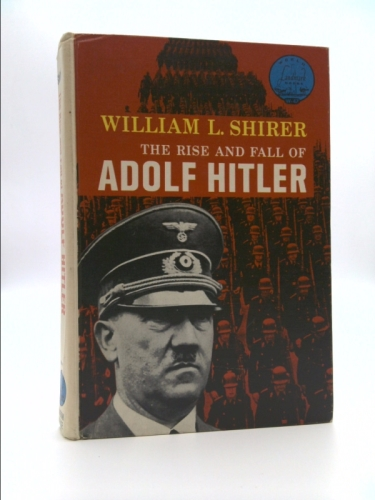 The Rise and Fall of Adolf Hitler.  World Landmark Books No. W-47