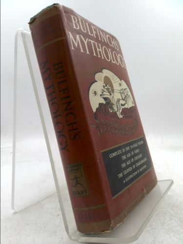 Bulfinch's Mythology: The Age of the Fable, the Age of Chivalry, Legends of Charlemagne (Modern Library Giants, 14.1)