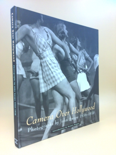 Camera over Hollywood: Photographs by John Swope 1936-1938