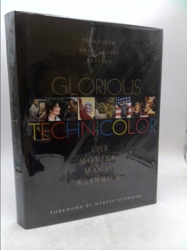 Glorious Technicolor: The Movies' Magic Rainbow; Ninetieth Anniversary Edition