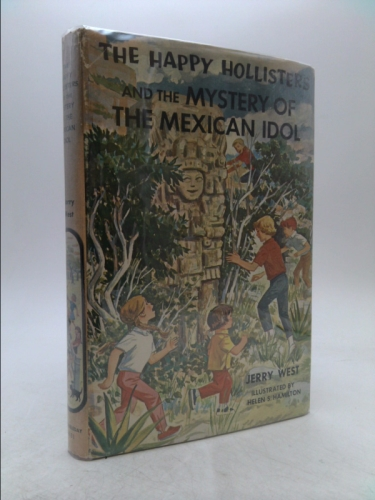 The Happy Hollisters and the Mystery of the Mexican Idol (The Happy Hollisters, No. 31)