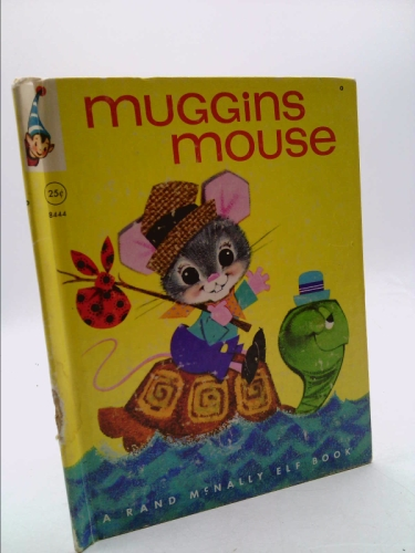 Muggins Mouse (A Rand McNally Elf Book - #8444)