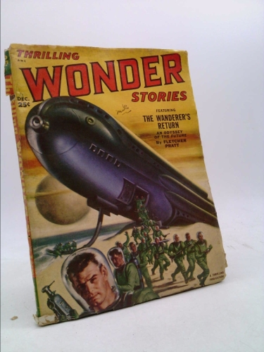 Thrilling Wonder Stories 1951 Vol. 39 # 2 December: The Wanderer's Return / Escape from Hyper-Space / The Song of Vorhu / The Iron Deer / Star Bride / The Way of the Moth / Keyhole