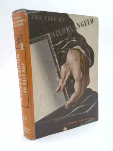 The life of Michelangelo Buonarroti, (The Modern library of the world's best books)