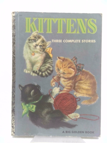 Kittens-Three Complete Stories-the Three Little Kittens, the Shy Little Kitten, and My Kitten