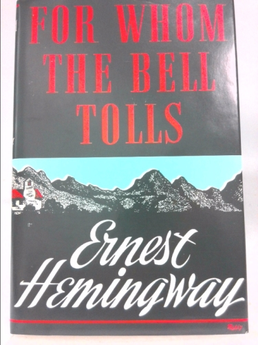 For Whom The Bell Tolls (The First Edition Library w/ pictorial Slipcase & Jacket)