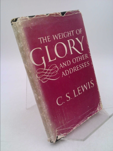 The weight of glory, and other addresses