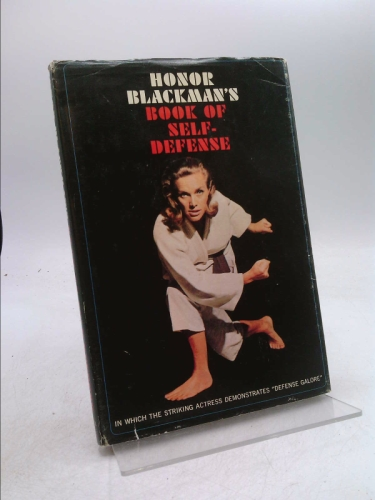 """HONOR BLACKMAN'S BOOK OF SELF DEFENSE IN WHICH THE STRIKING ACTRESS DEMONSTRATES """"DEFENSE GALORE"""""""