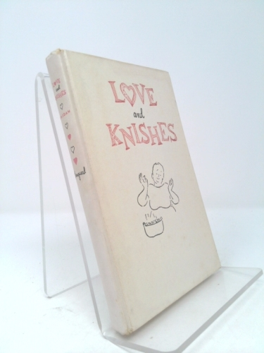 Love and Knishes: an Irrepressible Guide to Jewish Cooking.