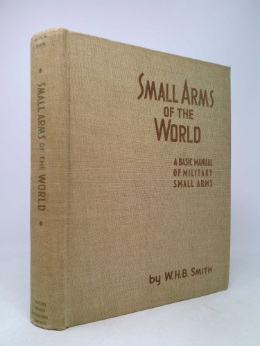 Small Arms of the World. A basic manual of military small arms. 5th Edition. 1955 Edition Book Cover