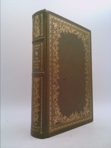 THE MILL ON THE FLOSS. A Limited Edition. A Volume in The 100 (One Hundred) Greatest Books of All Time Series.