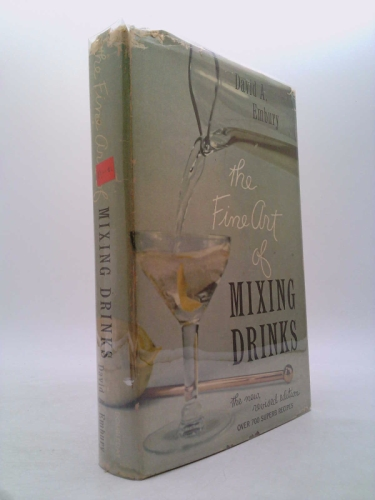 THE FINE ART OF MIXING DRINKS. New Revised Edition.