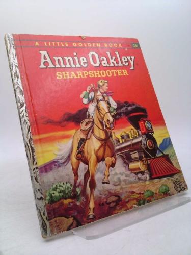 Annie Oakley Sharpshooter Little Golden Book 1st Edition