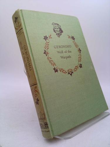 Geronimo Wolf of the Warpath (Landmark Books No. 81)