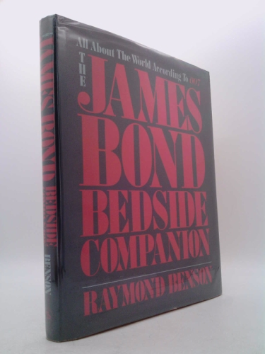 The James Bond Bedside Companion: All About the World According to 007