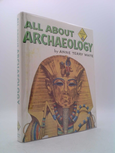 All about archaeology (Allabout Books, 32)