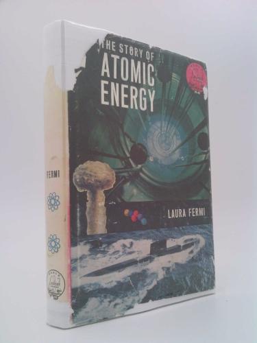 The Story of Atomic Energy (World Landmark books, 48)