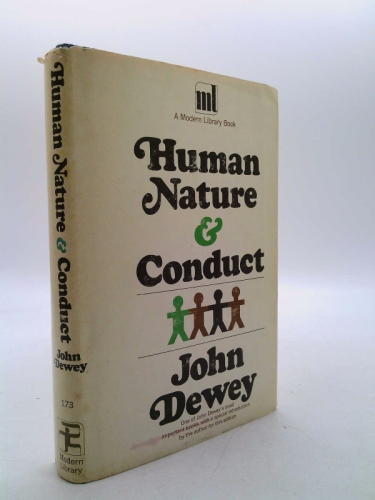 HUMAN NATURE And CONDUCT. An Introduction to Social Psychology. Modern Library #173. With an Introduction by John Dewey.